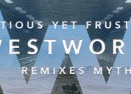 Ambitious yet frustrating 'Westworld' remixes myth