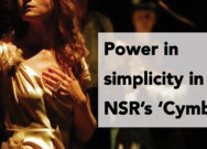 Power in simplicity in NSR's 'Cymbeline'
